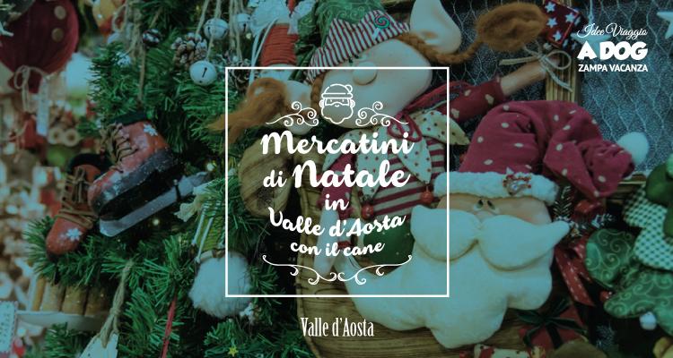 Babbo Natale Zampa.Mercatini Di Natale Valle D Aosta Zampa Vacanza