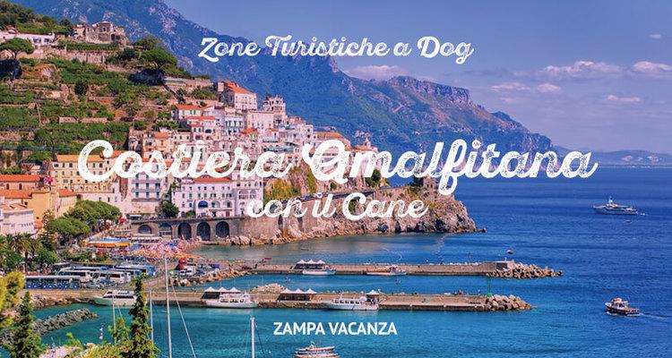 Vacanze Costiera Amalfitana con il cane. Cosa vedere e ...